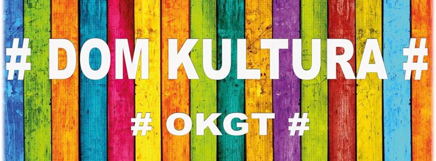 Dom Kultura OKGT