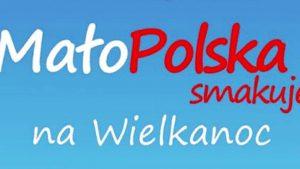 MałoPolska smakuje na Wielkanoc – konkurs dla KGW
